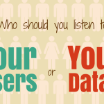 Qualitative or Quantitative: When do you ask your users and when your data?
